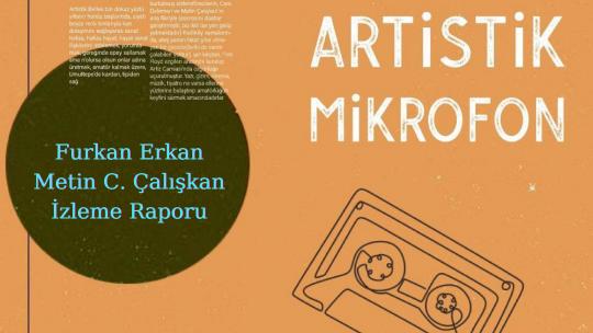 Furkan Erkan, Metin C. Çalışkan: İzleme Raporu